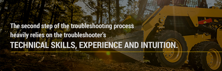 The second step of the troubleshooting process heavily relies on the troubleshooter's skills