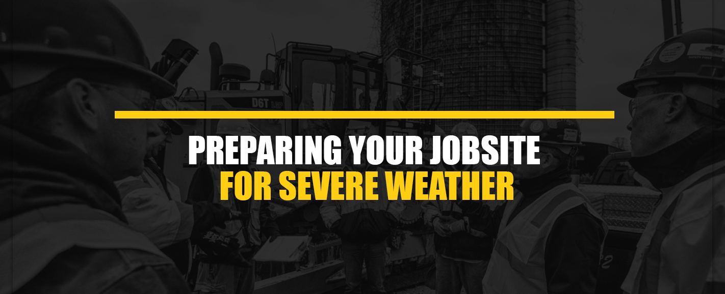 Preparing Your Jobsite for Severe Weather