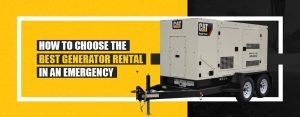 How to Choose the Best Generator Rental in an Emergency