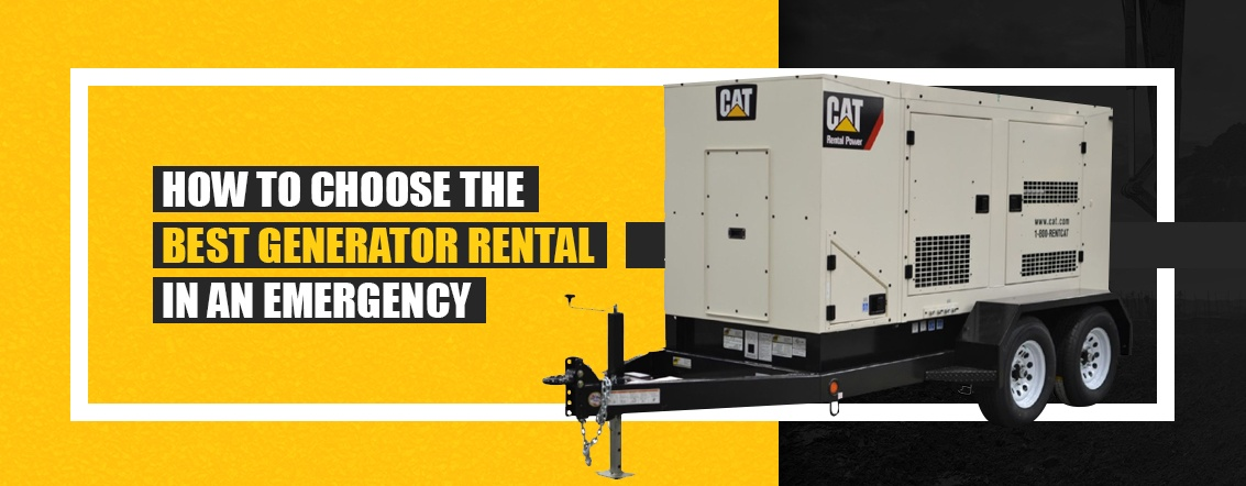 How to Choose the Best Generator Rental in an Emergency