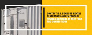 Contact H.O. Penn for Rental Generators and Emergency Power Solutions in New York and Connecticut