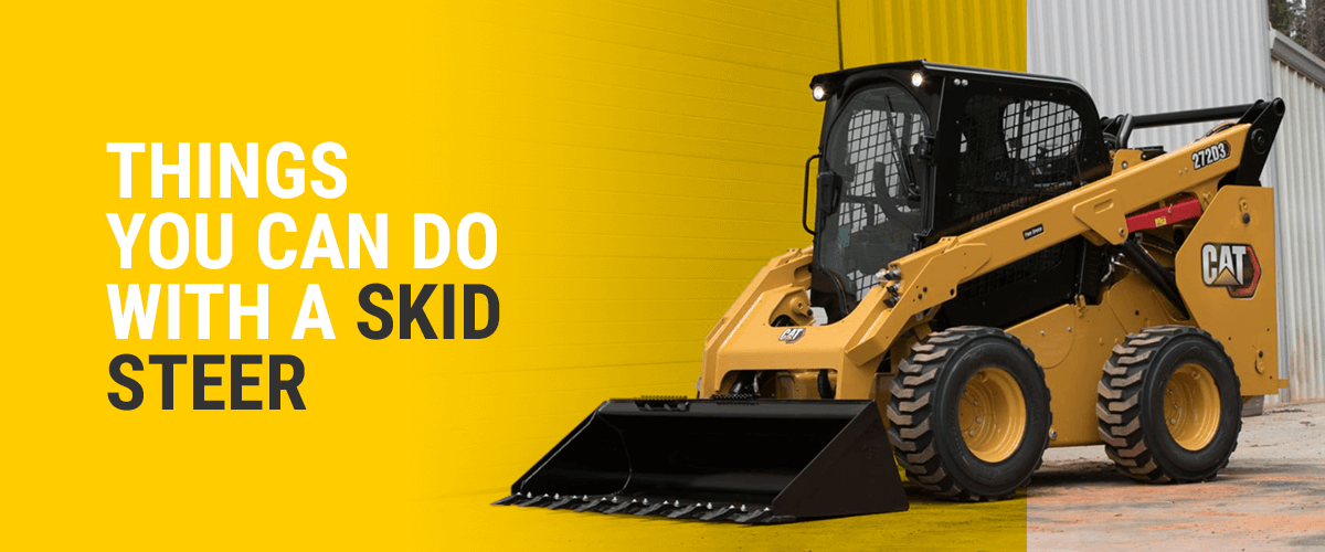 Things You Can Do With a Skid Steer